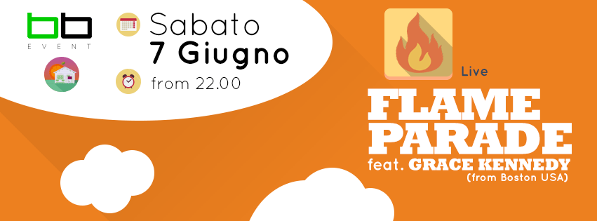 BB_Event – FLAME PARADE feat. Grace Kennedy – Sabato 7 Giugno