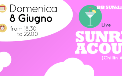 BB_SUNday aperitif – SUNRISE Acoustic chillin session – Domenica 8 Giugno