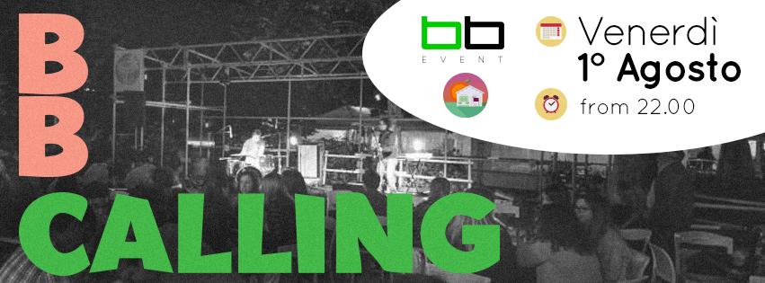 BB CALLING! _E' il TUO TURNO_ – Venerdì 1° Agosto